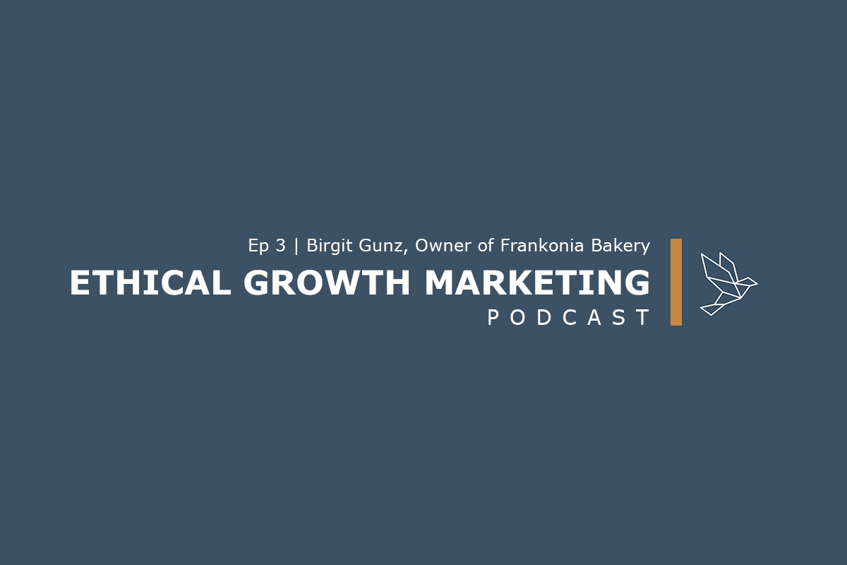 The Ethical Growth Marketing Podcast Birgit Gunz