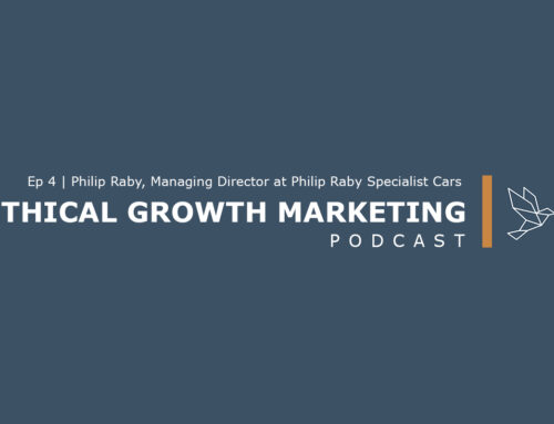 Ethical Growth Marketing Podcast: Philip Raby Specialist Cars